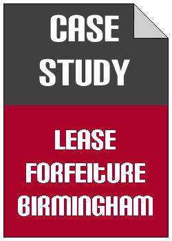 Lease Forfeiture Birmingham case study