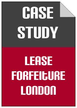 Lease Forfeiture Central London case study