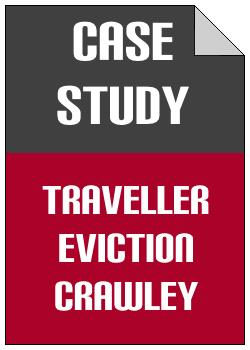 Traveller Eviction Crawley case study