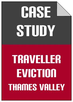 Traveller Eviction Thames Valley case study